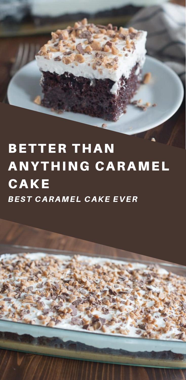 Better Than Anything Caramel Cake Cake Recipes Caramel Cake Healthy Cake Recipes