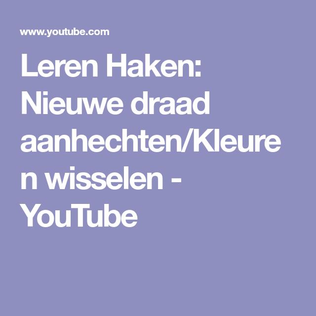 Leren Haken Nieuwe Draad Aanhechtenkleuren Wisselen Youtube