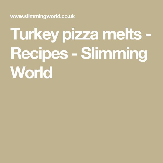 Turkey Pizza Melts Recipes Slimming World Turkey