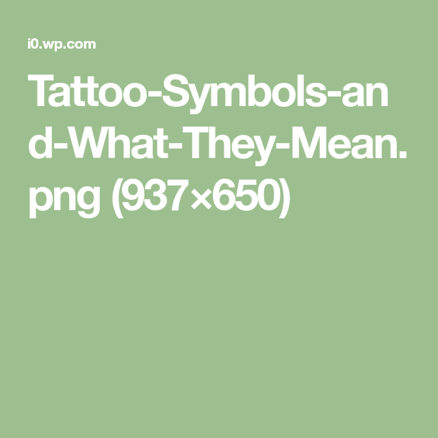 Tattoo Symbols And What They Meang 937650 Tattoos Pinterest