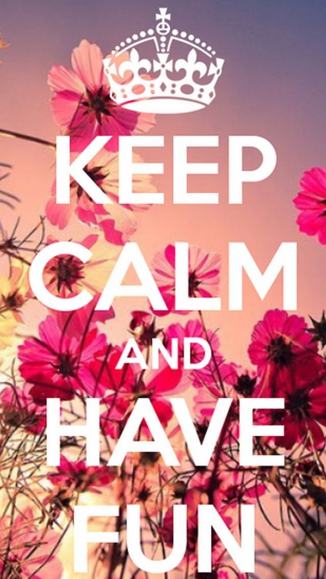Tap And Get The Free App Nature Quotes Keep Calm Have Fun Optimistic Pink Flowers Girly Hd Ip Cute Girl Wallpaper Cute Wallpapers Cute Backgrounds For Girls Free keep calm mobile wallpaper