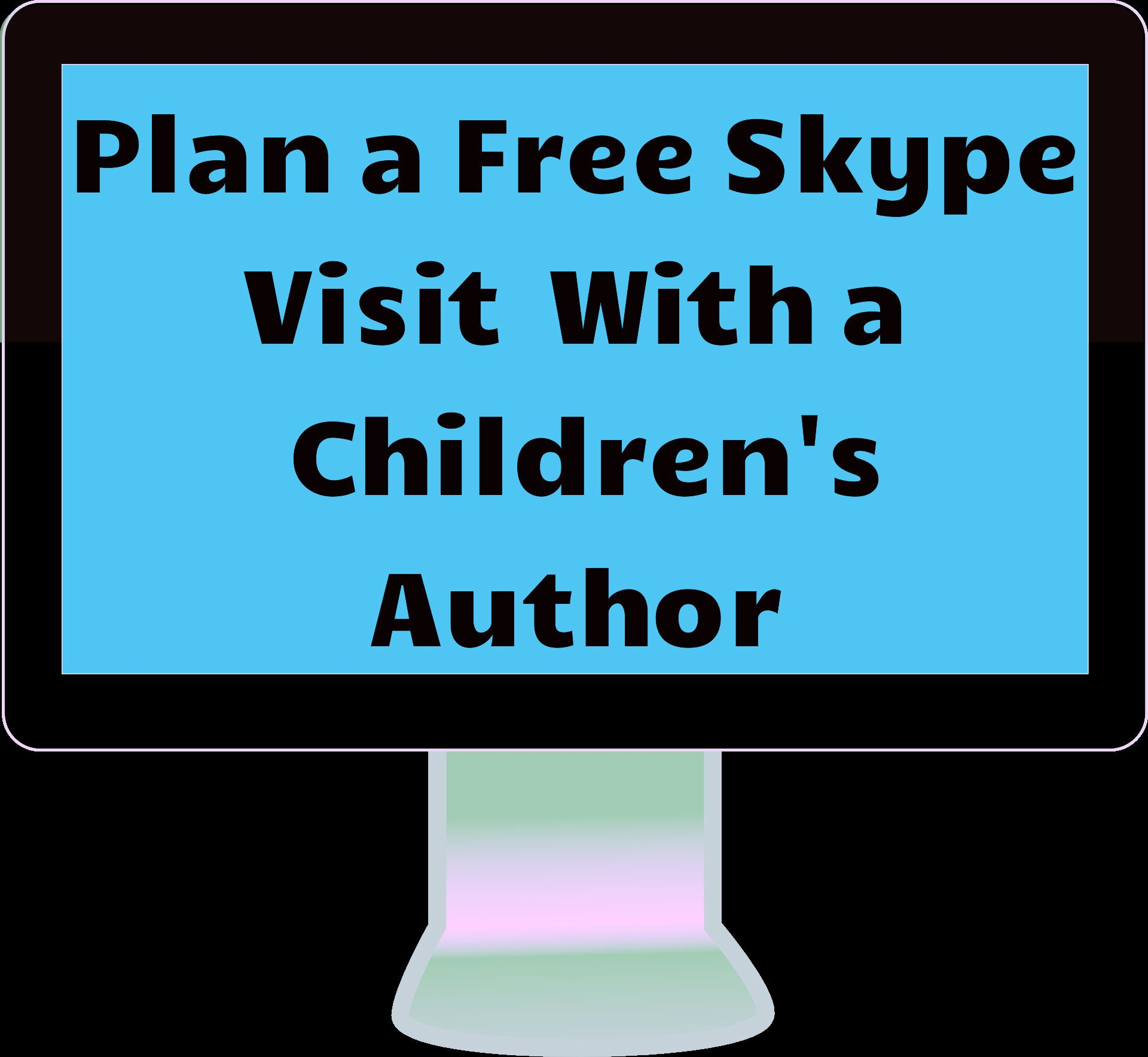 Skype An Author Plan A Skype Visit With A Children S Author For Free Read More To Find Out All