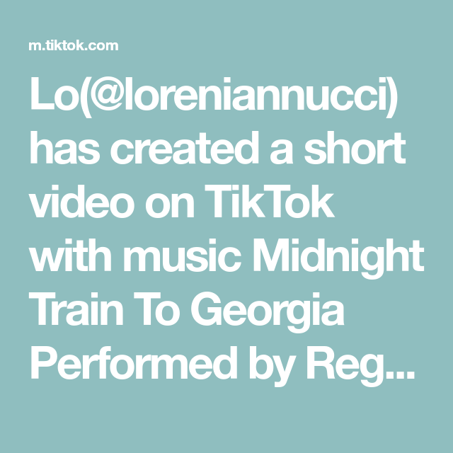 Lo Loreniannucci Has Created A Short Video On Tiktok With Music Midnight Train To Georgia Performed By Regina Love Reply To Don T Let Me Down Music Lillies