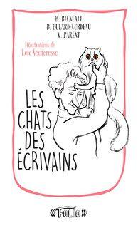 Les Chats Des A C Crivains Folio Entre Guillemets Folio Gallimard Drole De Vie Ecrivain Chat