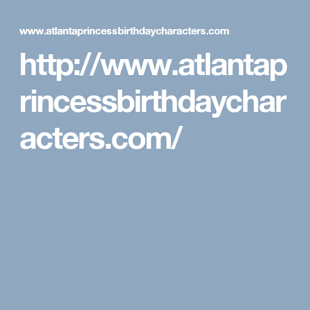http://www.atlantaprincessbirthdaycharacters.com/