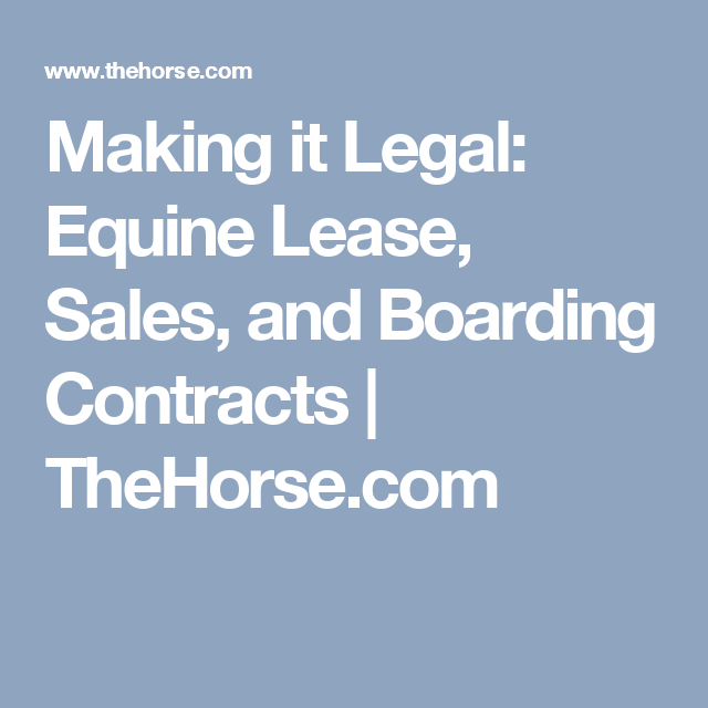 Making It Legal Equine Lease Sales And Boarding Contracts  Horse
