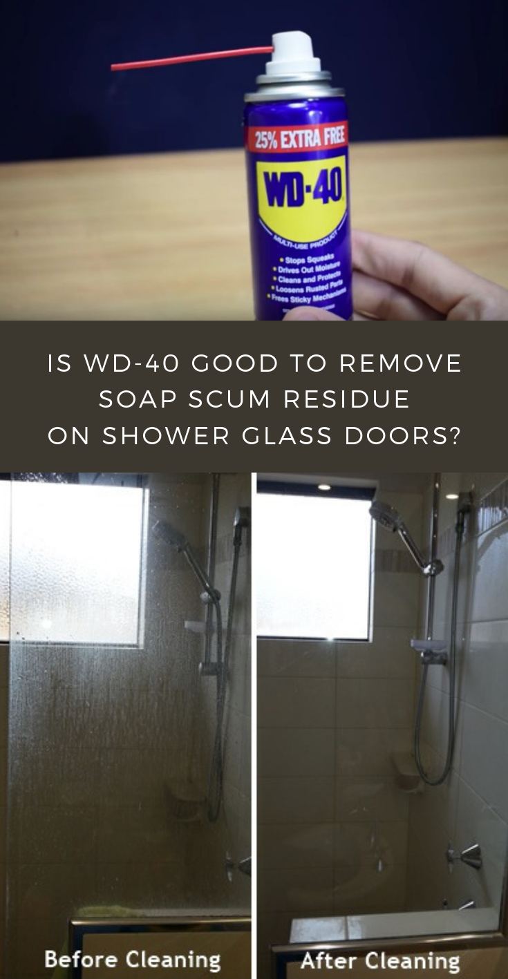 Is Wd 40 Good To Remove Soap Scum Residue On Shower Glass Doors Cleaningtutorials Net Your Cleaning Solutions Cleaning Shower Glass Cleaning Glass Shower Doors Glass Shower