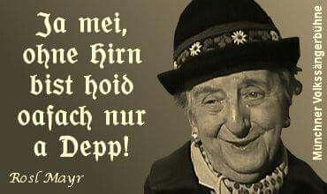 Wahre Worte · Bayrische SprücheStark ...