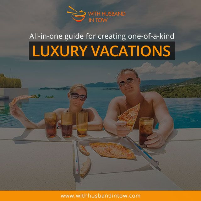 #Implausible #Tips for #Affordable #Luxury #Travel. Spice up your #Vacations with our #High #End #Custom #Experience
