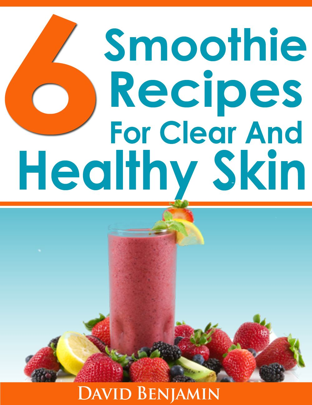 6 Smoothie Recipes For Clear And Healthy Skin