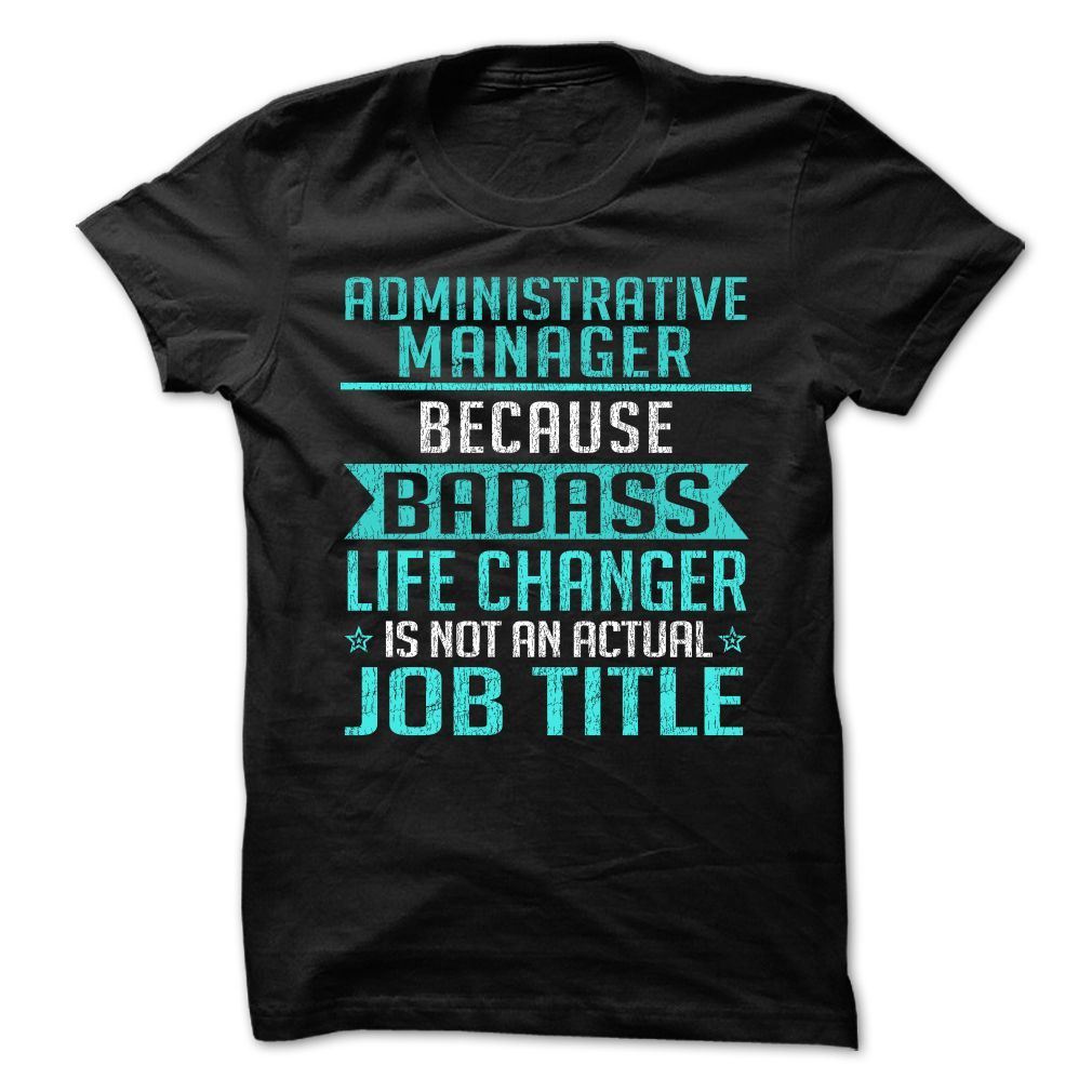 Administrative Manager T-Shirts, Hoodies. BUY IT NOW ==►…