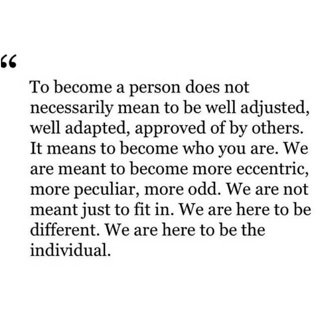 To Become A Person Does Not Necessarily Mean To Be Well Adjusted Well Adapted Approved Of By Ot Positive Quotes Success Quotes Business Inspirational Quotes