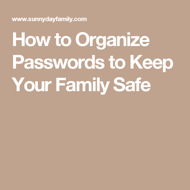 How to Organize Passwords to Keep Your Family Safe