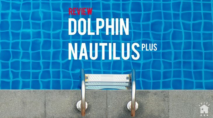 Dolphin nautilus plus review buying guide pool care