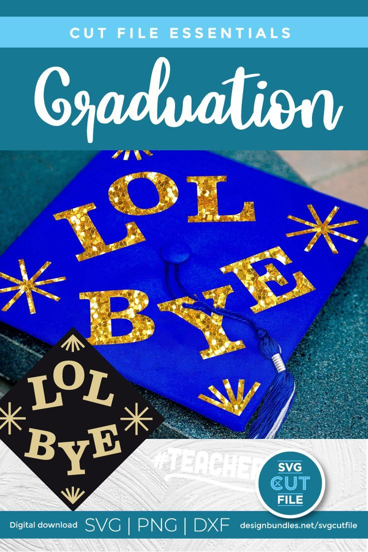 LOL BYE a graduation cap decoration svg file for Cricut