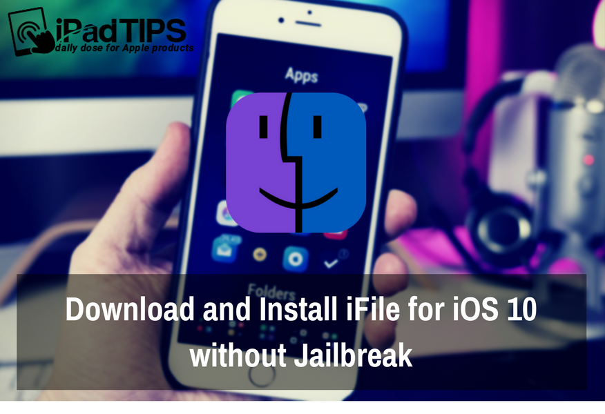 Download Install iFile iOS 10, 10 1, 10 2, 10 2 1, 10 3