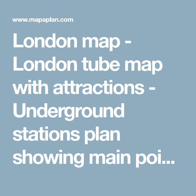 London map London tube map with attractions Underground stations