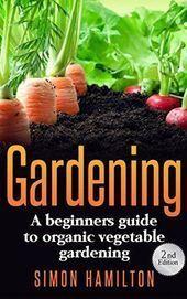 Gärtner Gärtner pro Anfänger Ein Leitfaden für Anfänger pro Bio Ge   – Gärtnern