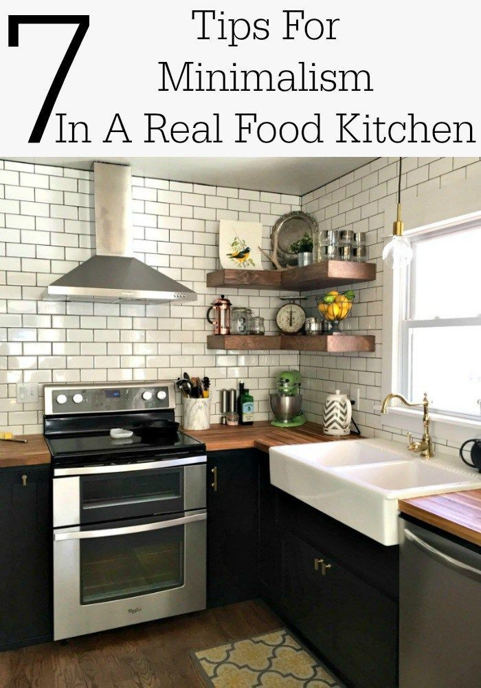 7 Tips For Minimalism In A Real Food Kitchen A Real Food Kitchen Requires More G Minimalist Kitchen Essentials Real Food Kitchen Minimalist Bedroom Furniture