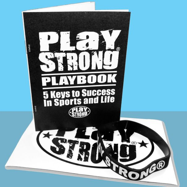 Play Strong® Playbook; 5 Keys to Success in Sports and Life