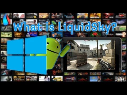 What is LiquidSky? [Cloud Gaming] [Windows Games on Android