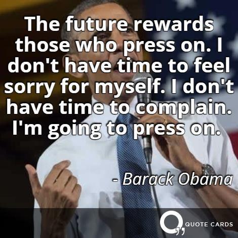 Happy #PresidentsDay Barack Obama ! #mondaymotivation #potus #quotes http://quotecards.co/quotes/barack-obama/the-future-rewards-those-who-press-on-i-dont-have/290