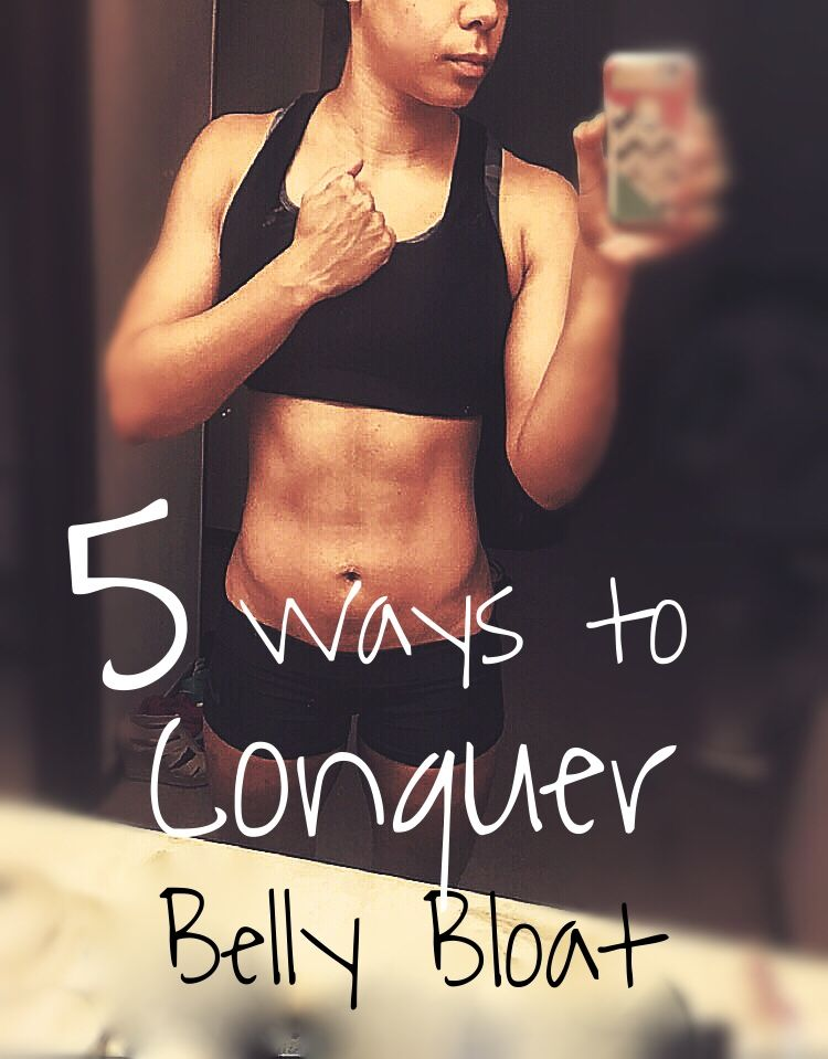 5 Fool Proof Ways to Conquer Belly Bloat