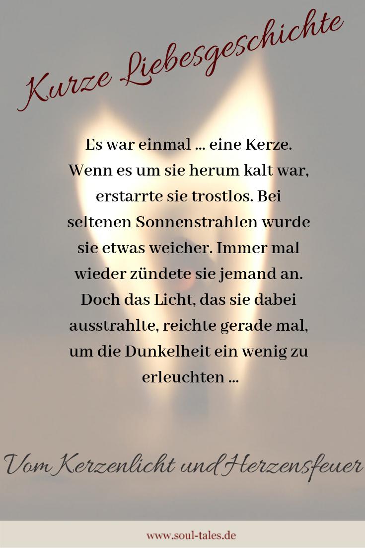 Kurze Liebesgeschichte Vom Kerzenlicht Und Herzensfeuer Soul Tales Liebesgeschichte Liebe Geschichte