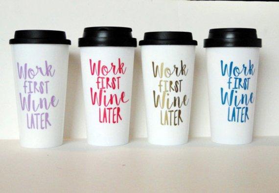 Work first wine later travel mug, gift for her, funny travel mug, coffee  mug for wine lover, office   Mugs, Custom coffee cups, Funny coffee mugs