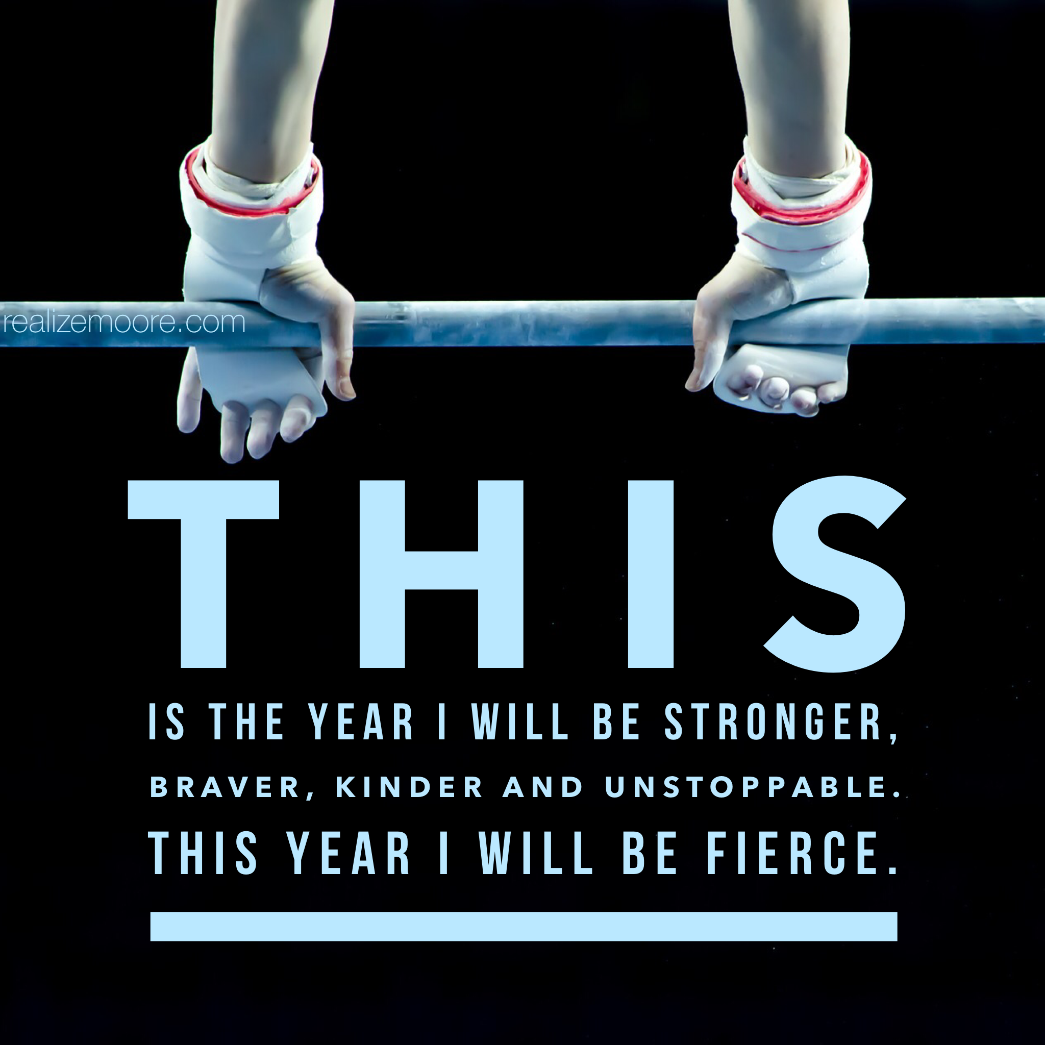This Is The Year I Will Be Stronger Braver Kinder And