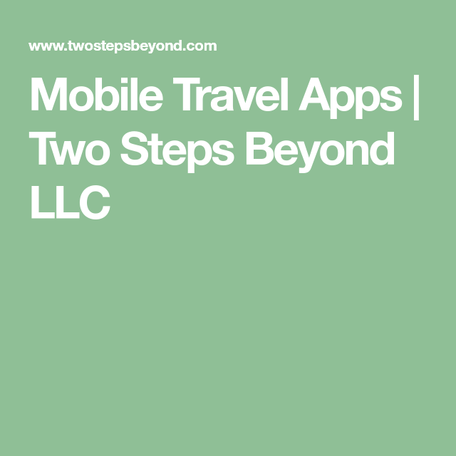Mobile Travel Apps Two Steps Beyond LLC App, Travel