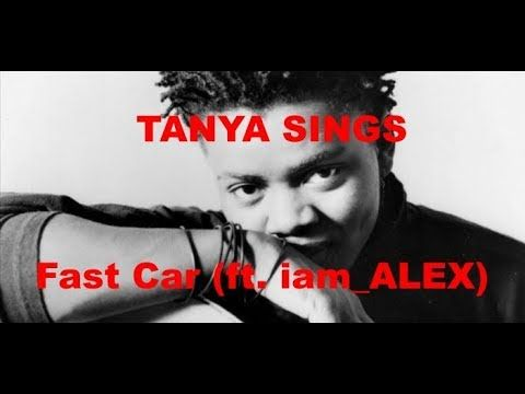 TANYA SINGS Fast Car Ft Iam ALEX According To Me Pinterest - Fast car ft