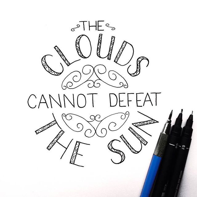 """23/31 for #letteritoctober """"the clouds cannot defeat the sun"""" #lettering #practicelettering #practicepracticepractice #practicemakesprogress #handlettering #50words #TYxCA #imenjoyingthis #typematters #type #typographyinspired #typography #honestlettering #artoftype #typeriot #ilovetype #typespot #typegang #typelove #typeface #goodtype #type365 #getinspired #type4me #thedesigntip"""