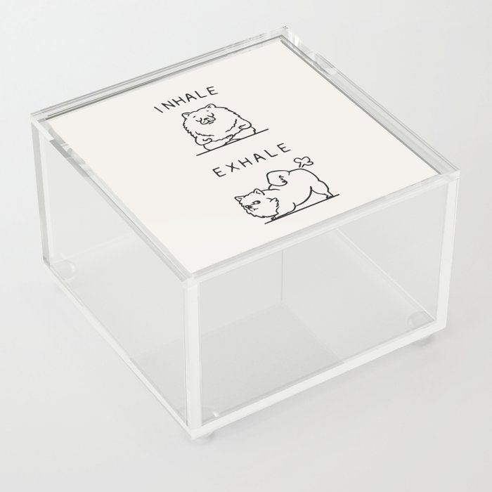 Inhale Exhale Pomeranian Clear Acrylic Box by Huebucket - 4 X 4 X 3
