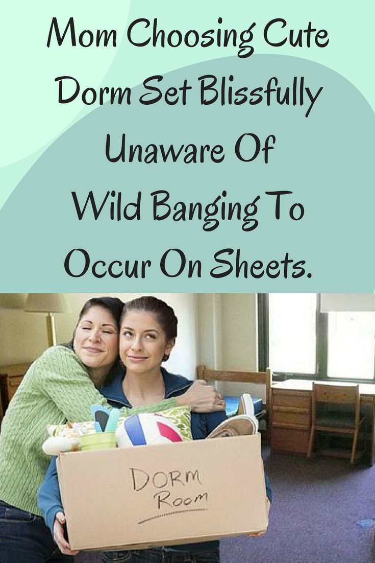 Mom Choosing Cute Dorm Set Blissfully Unaware Of Wild Banging To Occur On Sheets Mom Cute Dorm Wild Sheets Family Kids