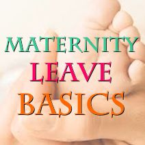 The Basics of Maternity Leave