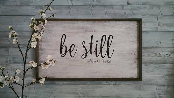 Be Still And Know That I Am God Verse Large Wooden Scripture Sign