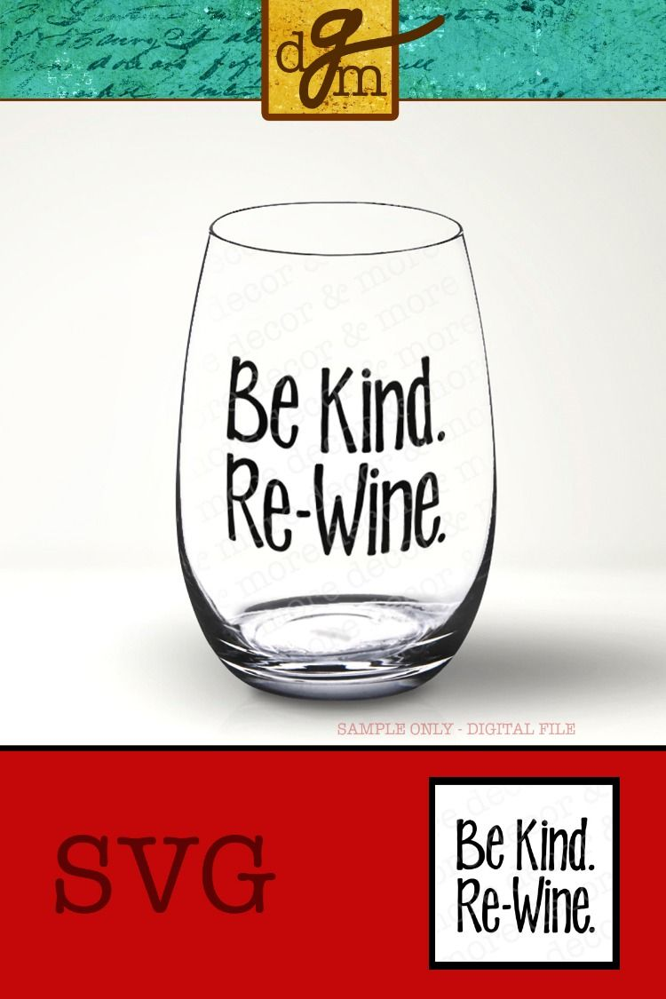 Be Kind Re Wine Funny Wine Glass Svg File Funny Wine Glass Etsy Funny Wine Glass Wine Glass Decals Wine Glass Sayings