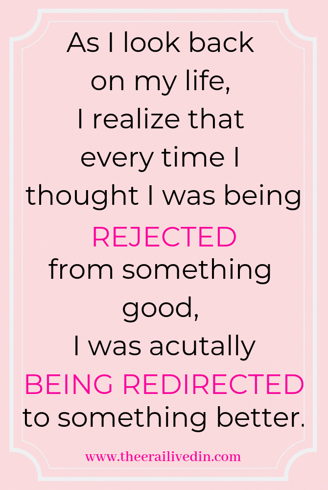 As I Look Back On My Life I Realize That Every Time I Thought I Was Being Rejected For Something Good Quotes About Motherhood Affirmation Quotes Reality Quotes