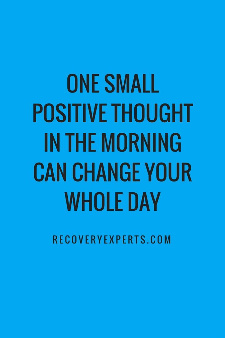 Thought For The Day Quotes Inspirational Quotes One Small Positive Thought In The Morning