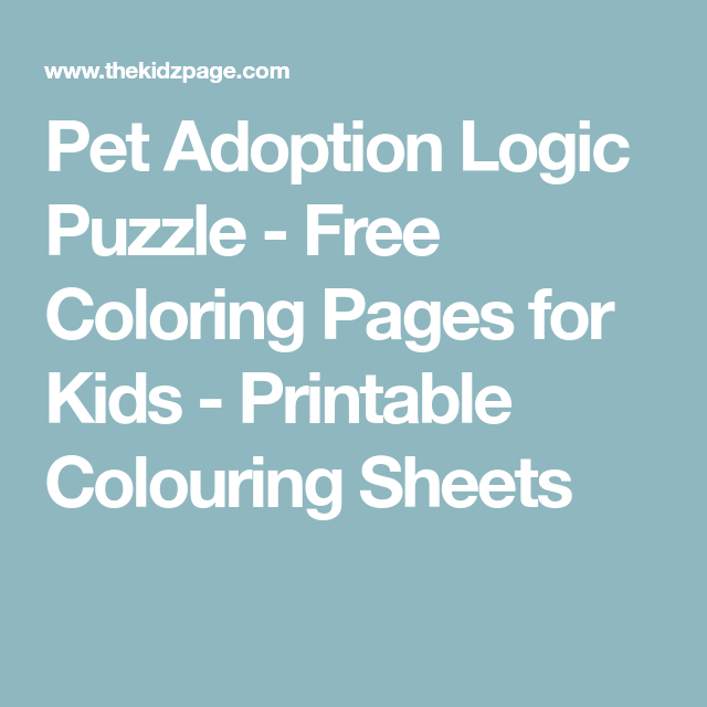 Pet Adoption Logic Puzzle - Free Coloring Pages for Kids - Printable ...