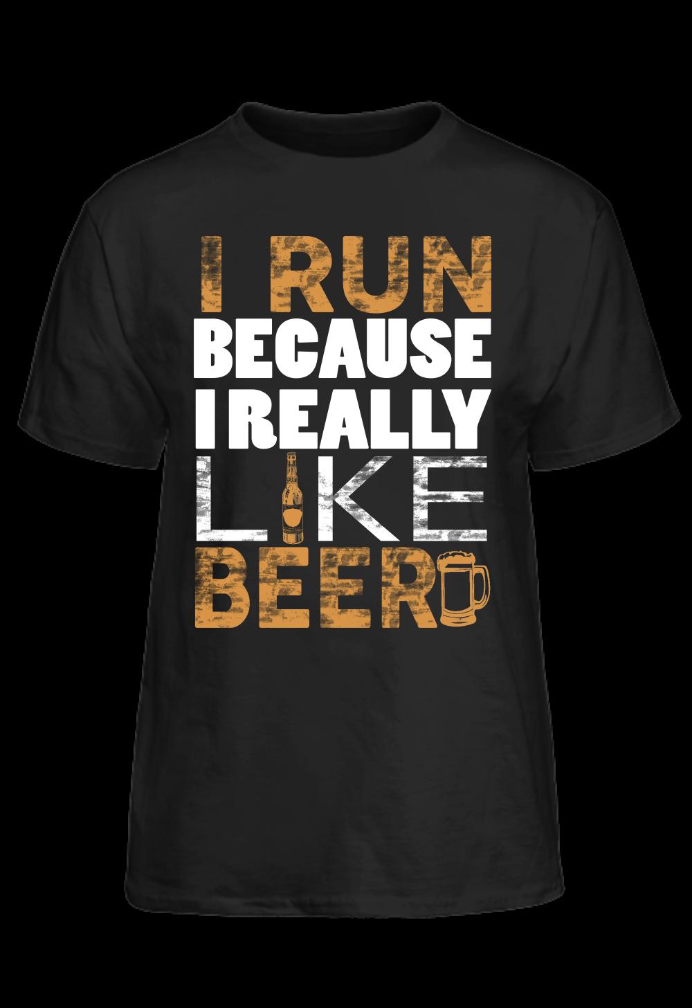 I Run Because i Really Like Beer T-Shirt