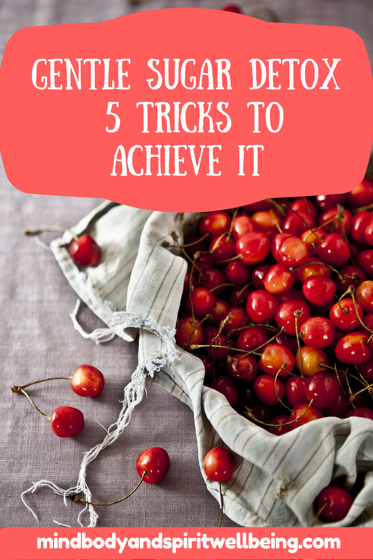 Gentle Sugar Detox - 5 Tricks to Achieve It | All About
