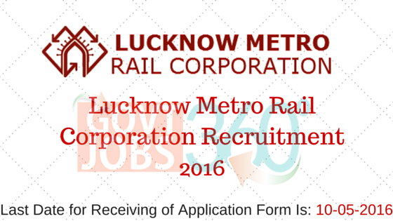 Lucknow Metro Rail Corporation Recruitment 2016