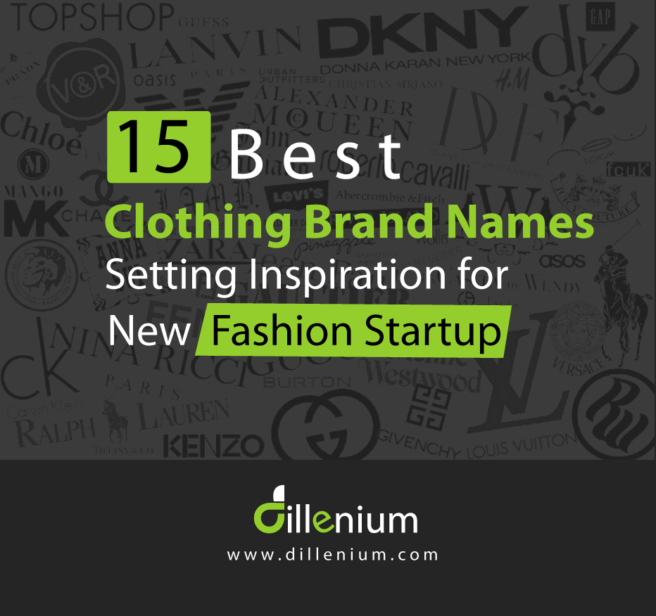 15 Best Clothing Brands Name Setting Inspiration For New Fashion Startup Best Clothing Brands Brand Names Store Names Ideas