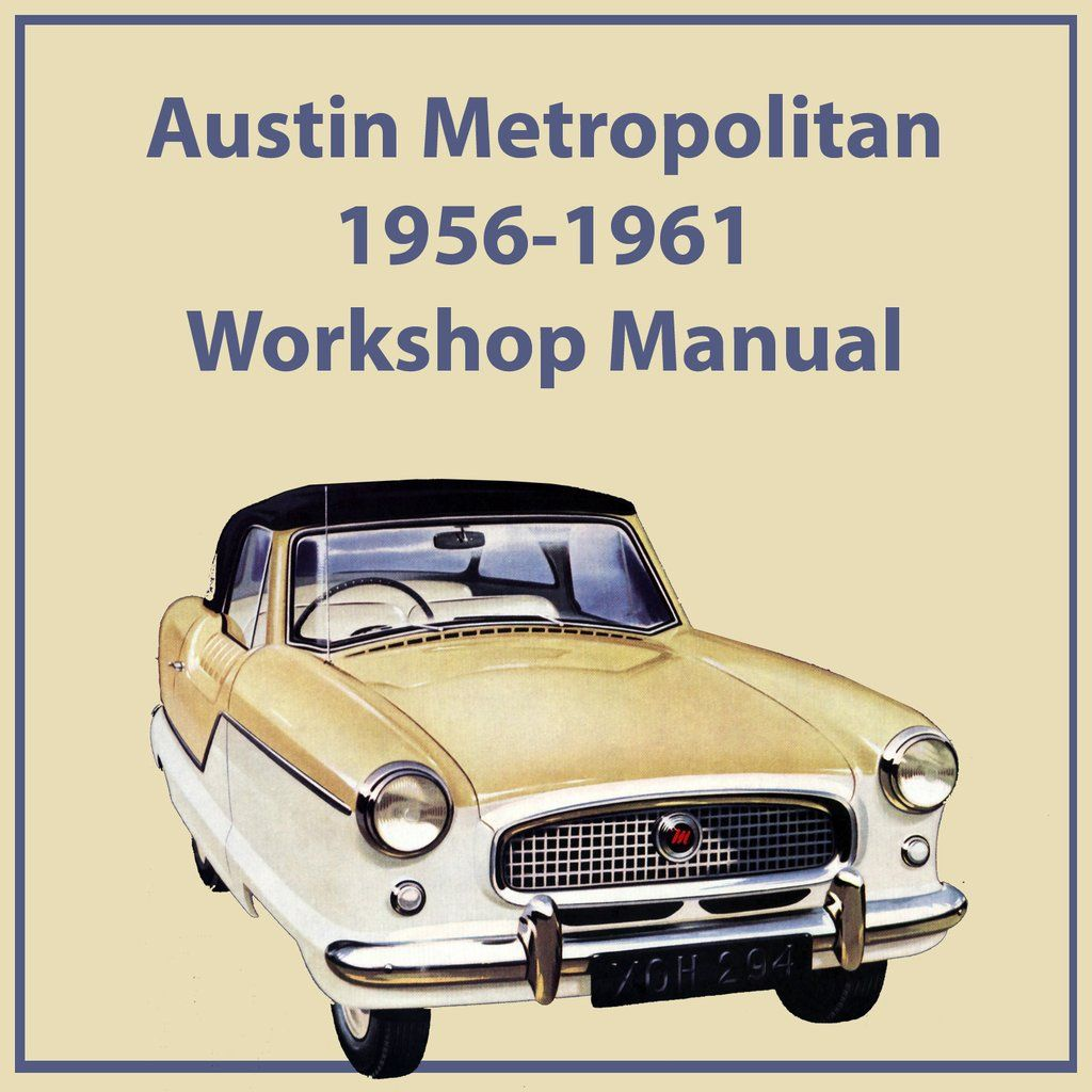 AUSTIN Metropolitan 1956-1961 Workshop Manual