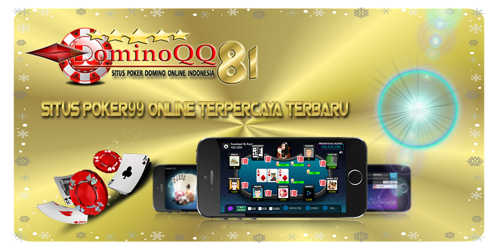 DominoQQ81 merupakan situs poker99 online terpercaya