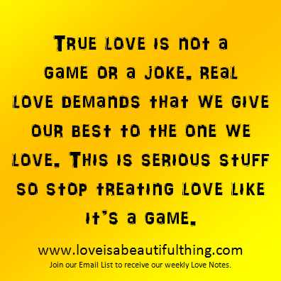True Love Is Not Game Or A Joke Jokes Quotes Jokes Healthy Dinner Recipes Easy