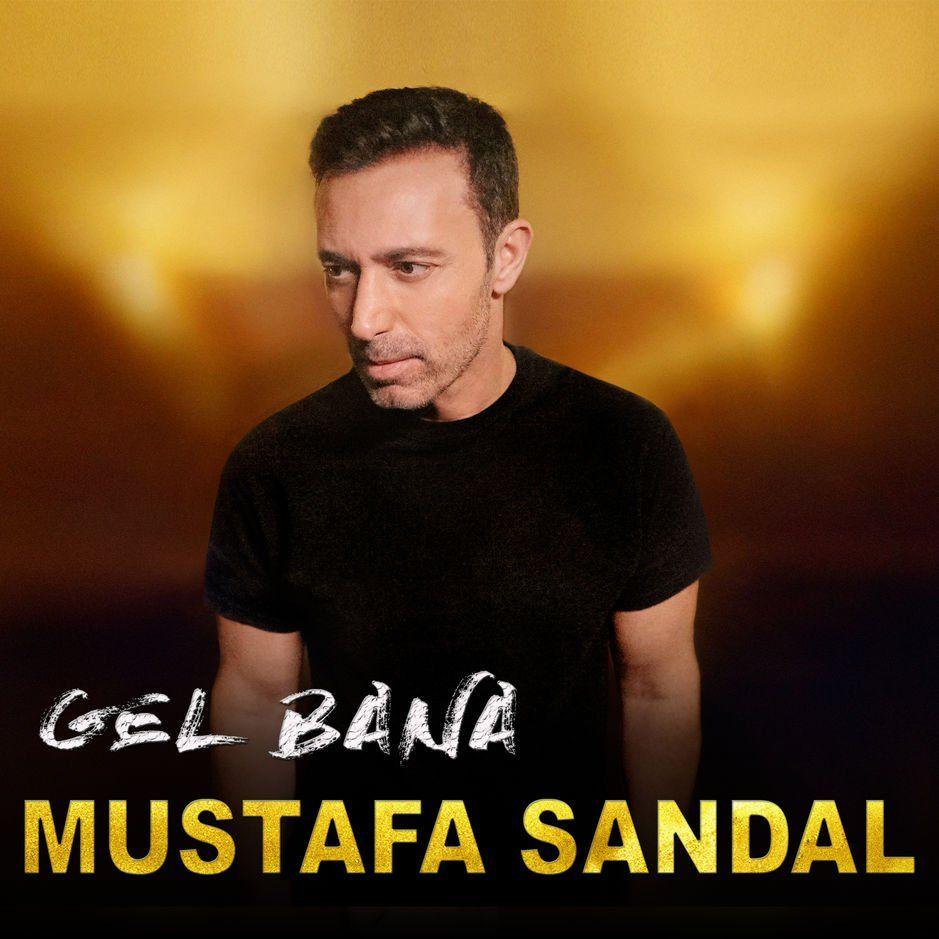 Mustafa Sandal Gel Bana Sarki Sozleri Sarkilar Sarki Sozleri Gelin
