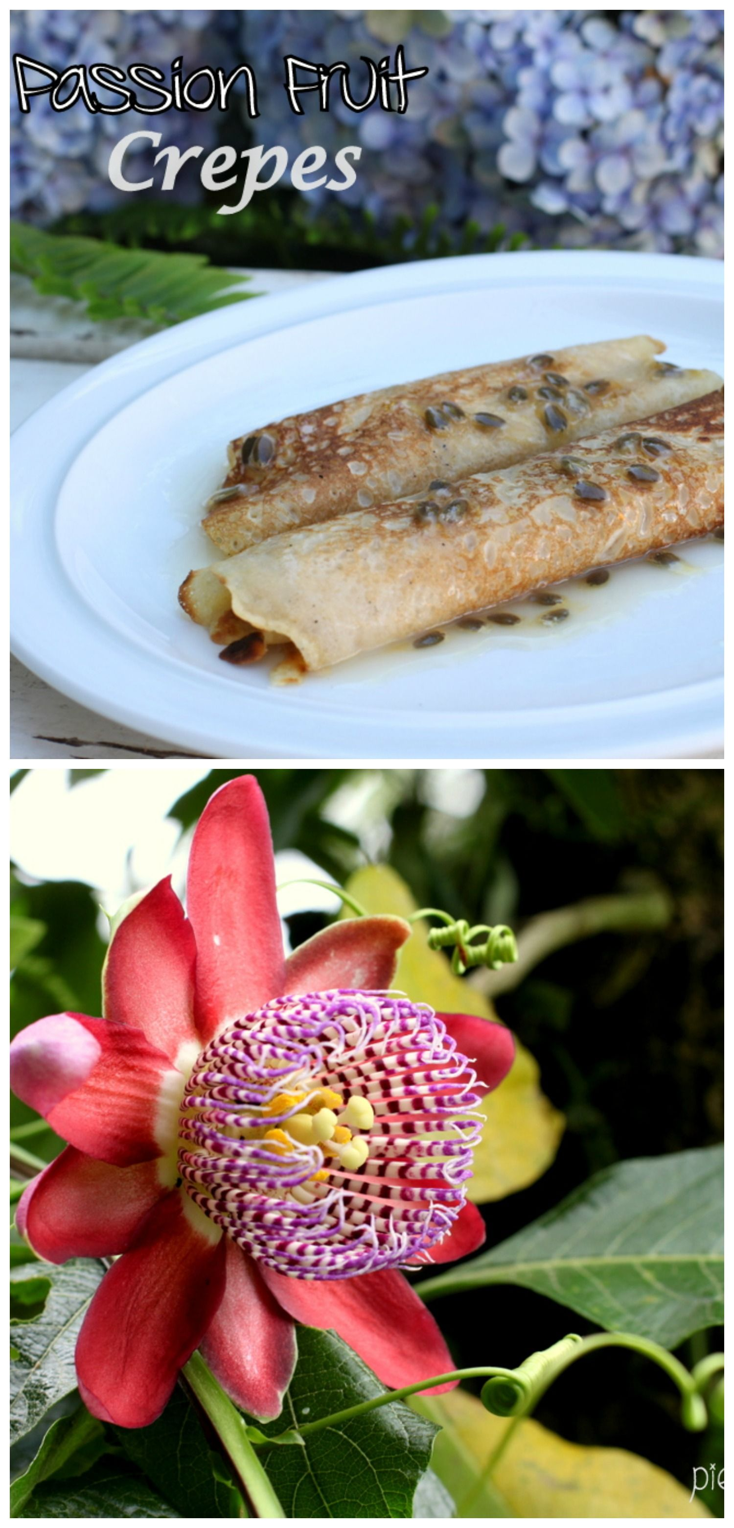 Passion Fruit Syrup on Crepes! The best morning treat for lazy mornings! Check out the amazing passion fruit flower!